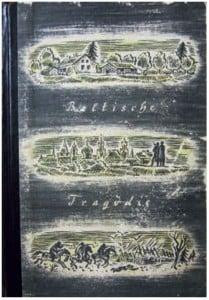 """Die Einbandgestaltung des Romans """"Baltische Tragödie"""" zeigt oben die baltische Landidylle, in der Mitte die Silhouette von Riga und unten die kriegerische Verheerung Livlands."""